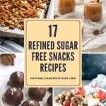 Whether you're seeking sweet or savoury, these 17 refined sugar free snacks recipes have you covered from school to the gym and beyond. Get all of these refined sugar free snacks (and more!) at naturallysweetkitchen.com #naturallysweetkitchen #refinedsugarfree #sugarfreesnacks #backtoschoolsnacks #healthysnacks #snackrecipes