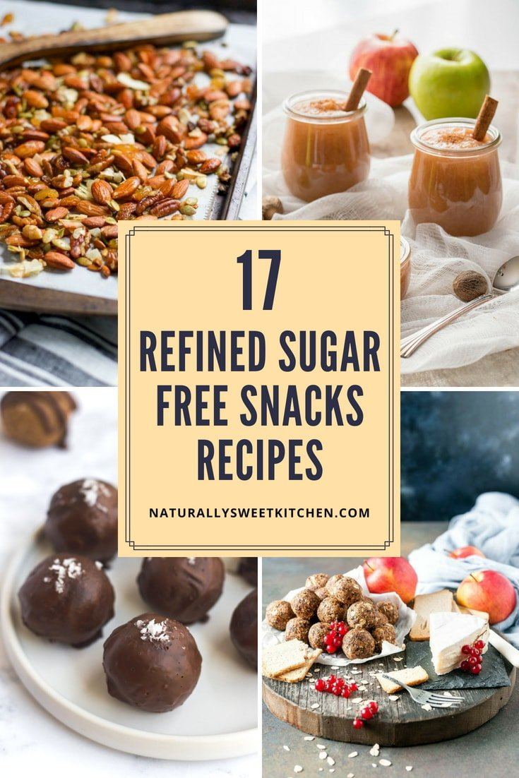 17 Refined Sugar Free Snacks Recipes | Naturally Sweet Kitchen