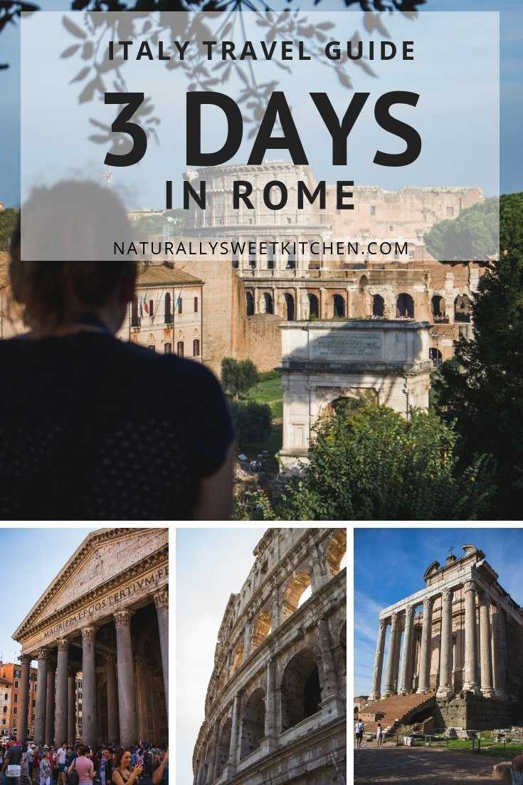 Only have three days in Rome? Visit all the must-see places using this Italy travel guide! This itinerary will ensure you see the usual sights like the Colosseum, Roman Forum, and Trevi Fountain, but also a few hidden gems like the views from Terrazza del Pincio and Ceasar's assassination site. Plus, the best places to eat in Rome! Read more travel guides at naturallysweetkitchen.com #rome #travel #wanderlust #italy #visititaly #travelguide
