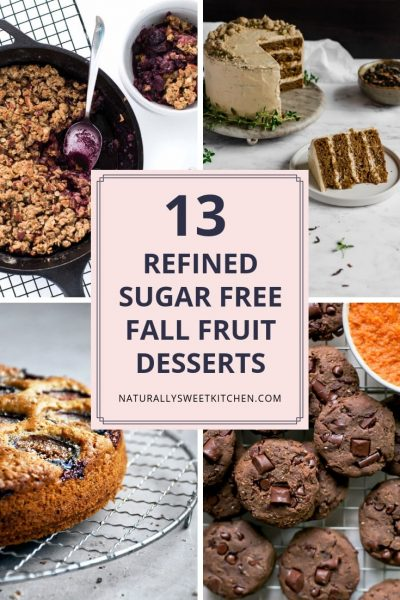 13 Refined Sugar Free Fall Fruit Desserts