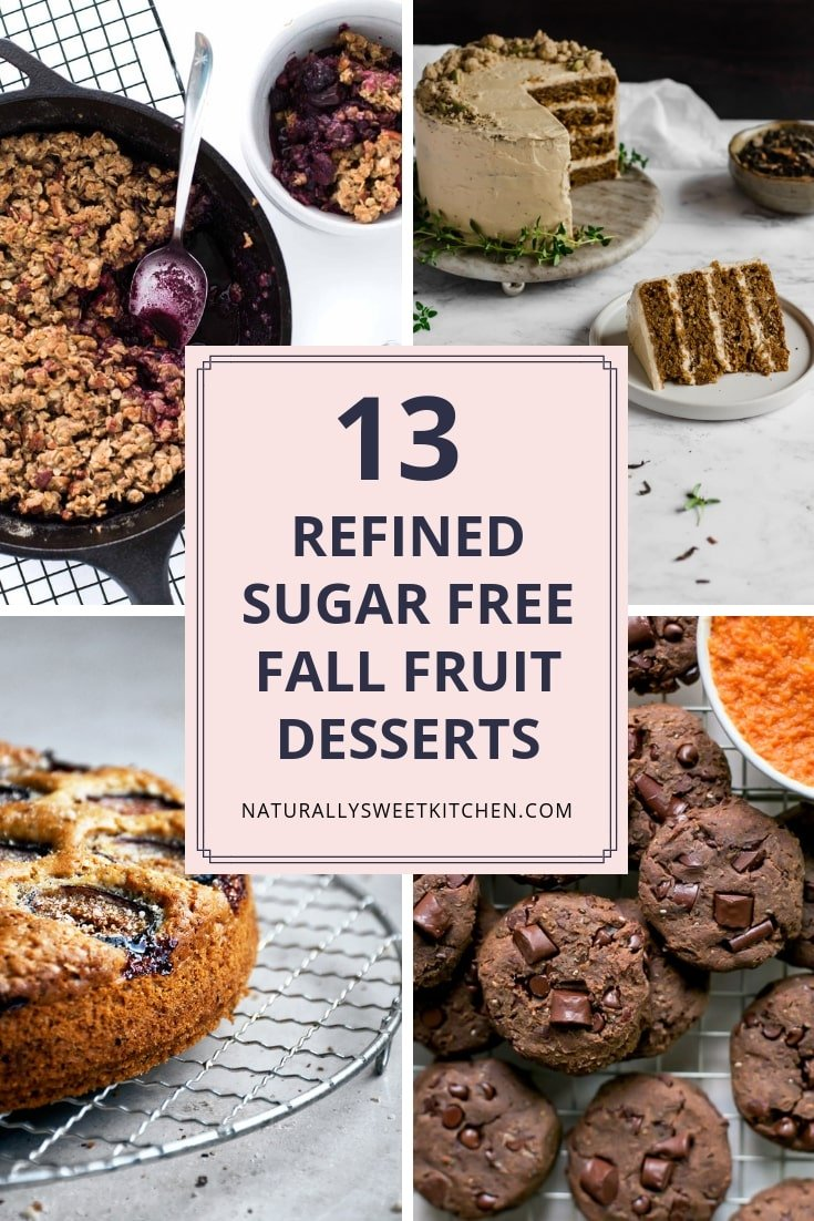 Get your five-a-day in the tastiest way possible with these 13 refined sugar free fall fruit dessert recipes! Perfect comfort food for the chilly days ahead. Visit naturallysweetkitchen.com to get the recipes. #refinedsugarfree #naturallysweetkitchen #fruitdesserts #comfortfood #fruitrecipe