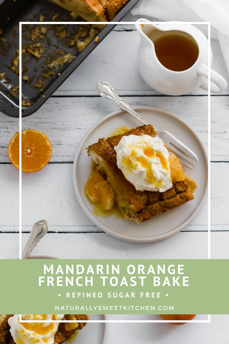 This small-batch Mandarin Orange French Toast Bake is a quick and easy brunch recipe and perfect for the colder months. Topped with a special orange syrup and whipped cream, it's a spot of sunshine on a dreary morning. Get the recipe and more refined sugar free brunch recipes at naturallysweetkitchen.com #naturallysweetkitchen #brunch #easyrecipe #easybrunch #frenchtoast #frenchtoastbake #orange